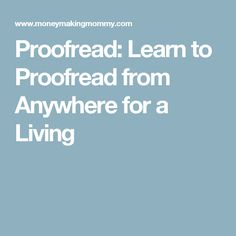 Proofread: Learn to Proofread from Anywhere for a Living