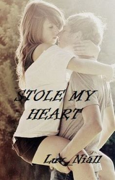 Stole My Heart - A Niall Horan, One direction Fan Fiction - luv_niall