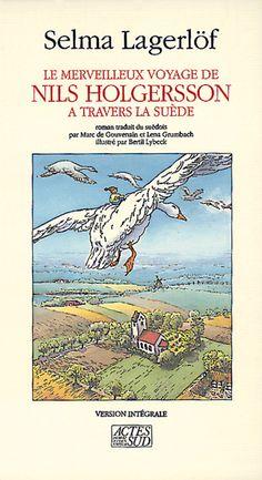 Le Merveilleux Voyage de Nils Holgersson à travers la Suède (Nils Holgerssons underbara resa genom Sverige en suédois) est un roman écrit par Selma Lagerlöf. Le premier tome est paru en 1906, le second en 1907.