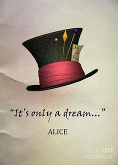 It's only a dream. Alice in wonderland It's only a dream. Alice in wonderland Alice In Wonderland Drawings, Alice And Wonderland Quotes, Adventures In Wonderland, Wonderland Party, Lewis Carroll, Gato Alice, Chesire Cat, Alice Madness, Were All Mad Here