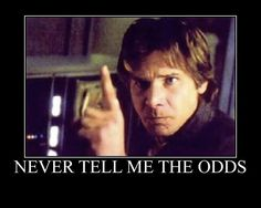 """Never tell me the odds!""  --Han Solo  #theempirestrikesback  #starwars  #hansolo"