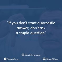Follow us for Sarcasm, Funny and Comedy Quotes! #raremirror #raremirrorquotes #quotes #like4like #likeforfollow #like4follow #follow #followforfollow #want #sarcastic #answer #ask #stupid #question #sarcastic #sarcasticquotes #comedy #comedyquotes #funny #funnyquotes