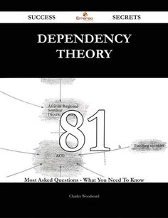 Dependency Theory 81 Success Secrets - 81 Most Asked Questions On Dependency Theory - What You Need To Know ebook by Charles Woodward - Rakuten Kobo Most Asked Questions, This Or That Questions, Dependency Theory, Need To Know, The Secret, Free Apps, Audiobooks, This Book