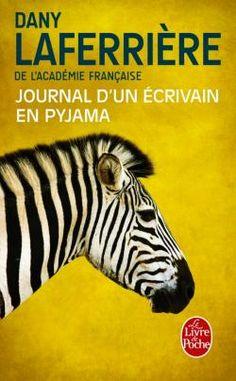 journal d'un ecrivain en pyjama by Dany Laferriere book in French
