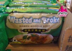 Official food of the ghetto: Ramen Noodle Soup