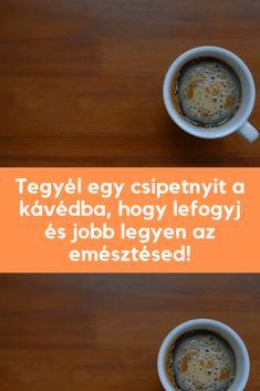 Minden reggel tegyél egy csipetnyit a kávédba, hogy lefogyj és jobb legyen az emésztésed! - Szupertanácsok Minden, Breakfast, Tableware, Nap, Food, Morning Coffee, Dinnerware, Meal, Dishes