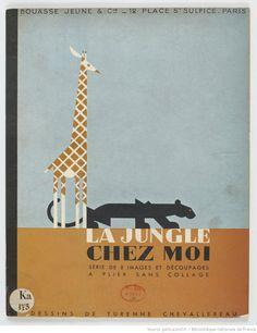 La Jungle chez moi. Série de 8 images et découpages... / dessins de Turenne Chevallereau via gallica