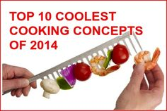 Top 10 Clever and Cool Cooking Concepts Of 2014  ... see more at InventorSpot.com