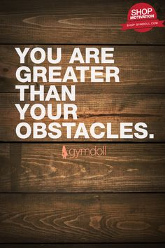 There will be obstacles on your journey to becoming a stronger, healthier you but you are much greater than them. It's within you to meet and beat your goals. Stay committed.