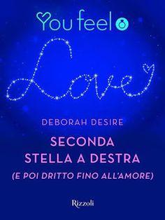 Romance and Fantasy for Cosmopolitan Girls: SECONDA STELLA A DESTRA di Deborah Desire