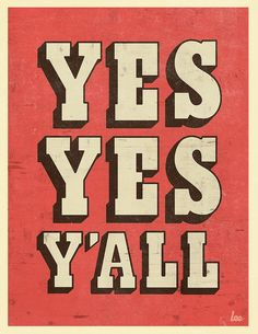 yes, yes, y'all. #typography #type #design