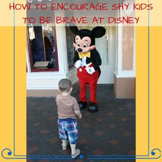 How to Encourage Shy Kids to be Brave at Disney - Traveling Mom