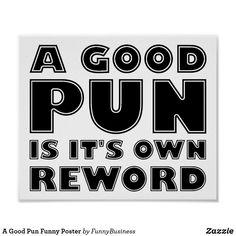 A Good Pun Funny Poster - A good pun is it's own reword (reward)
