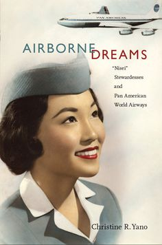 """Cover of """"Airborne Dreams: """"Nisei"""" Stewardesses and Pan American World Airways"""""""