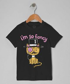Look at this Black Cat 'I'm So Fancy' Tee - Toddler