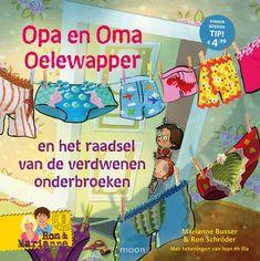 Kinderboekenweekspecial: Opa en Oma Oelewapper en het raadsel van de verdwenen onderbroeken. Inclusief leuke kleur- en ontwerpopdracht!
