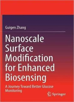 Nanoscale Surface Modification For Enhanced Biosensing: A Journey Toward Better Glucose Monitoring