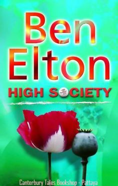 Ben Elton's High Society  @ Canterbury Tales Bookshop / Book exchange / Guesthouse / Cafe, Pattaya..#Pattaya #Thailand  The long standing war on drugs has been lost, but scared to face that fact, the whole world is fast becoming one huge criminal network.