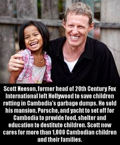 Faith In Humanity Restored - 30 Pics - Starts with Scott Neeson, former head of Century Fox, who give it all up to help poor children We Are The World, Change The World, In This World, I Smile, Make Me Smile, Faith In Humanity Restored, Good People, Amazing People, Amazing Person