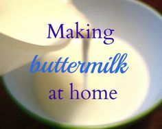 Really nice recipes. Every hour. • Making Buttermilk at Home: 5 Substitutes and an...