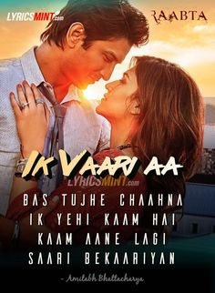 Ik Vaari Aa Lyrics - Raabta starring Sushant Singh Rajput and Kriti Sanon, sung by Arijit Singh and composed by Pritam, with lyrics penned by Amitabh Bhattacharya. Love Song Quotes, Love Songs Lyrics, Cool Lyrics, Song Lyric Quotes, Me Too Lyrics, Music Lyrics, Movie Quotes, Hit Songs, Picture Quotes