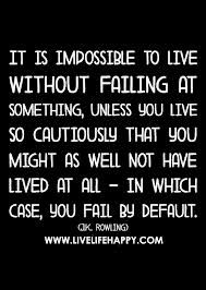 It is impossible to live without failing at something... #Daily #Inspirational #Quotes