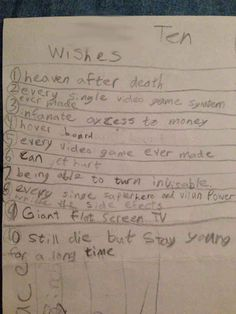 A list of kids with their priorities straight including This six-year old who had a pretty reasonable list of wishes.