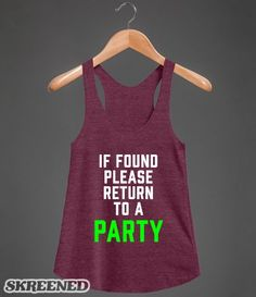 If Found, Please Return To A Party #party #drinking #drunk
