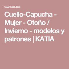 Cuello-Capucha - Mujer - Otoño / Invierno - modelos y patrones | KATIA