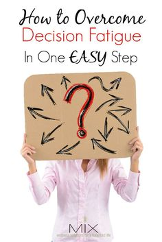 Stress Less & Be Happy: Overcome Decision Fatigue in One Easy Step