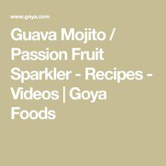 Guava Mojito / Passion Fruit Sparkler - Recipes - Videos | Goya Foods Rice Recipes, Pork Recipes, Chicken Recipes, Dinner Recipes, Dessert Recipes, Healthy Recipes, Desserts, Goya Recipes Puerto Rico, Goya Sazon Recipe