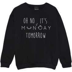 Oh No Its Monday Sweater Jumper Funny Fun Tumblr Hipster Swag Grunge... ($20) ❤ liked on Polyvore featuring tops, sweaters, black, sweatshirts, women's clothing, retro sweaters, goth sweater, punk rock sweaters, hipster sweater and punk tops