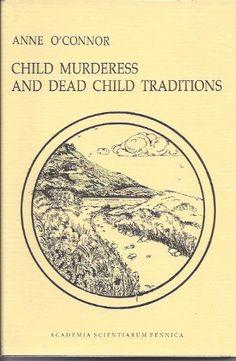 Child murderess and dead child traditions: A comparataive study (FF communications) von Anne O'Connor http://www.amazon.de/dp/B004QYEFGQ/ref=cm_sw_r_pi_dp_y1uzvb0GMPEQE