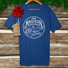 A 'Madison River Trout Country' t-shirt by Montana Treasures would make a great stocking stuffer for your fly fisherman. Shop today!