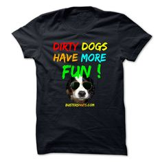 DIRTY DOGS HAVE MORE FUN T-Shirts, Hoodies. Get It Now ==> https://www.sunfrog.com/Funny/DIRTY-DOGS-HAVE-MORE-FUN.html?id=41382