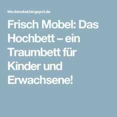 Frisch Mobel: Das Hochbett – ein Traumbett für Kinder und Erwachsene!