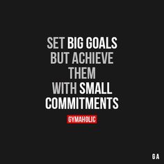 Set big goals, but achieve them with small commitments. - Picture only, bad link. Wisdom Quotes, Me Quotes, Motivational Quotes, Inspirational Quotes, Hustle Quotes, Fitness Motivation Quotes, Weight Loss Motivation, Workout Motivation, Motivation Goals