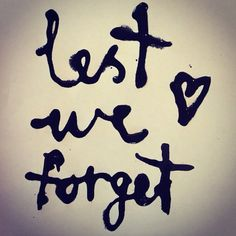 Lest we forget - Anzac Day