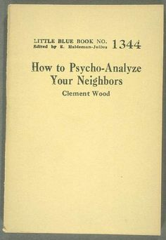 How to Psycho-Analyze Your Neighbors by Clement Wood