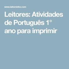 Leitores: Atividades de Português 1° ano para imprimir