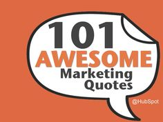 101 Awesome Marketing Quotes from the HubSpot team! Small Business Marketing, Internet Marketing, Online Marketing, Social Media Marketing, Marketing Strategies, Funny Quotes, Life Quotes, Everyday Quotes, Corporate Social Responsibility