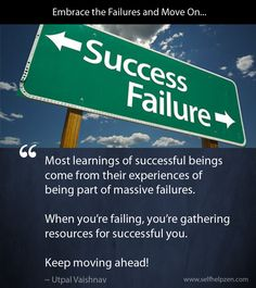Embrace the Failures and Move On... http://www.selfhelpzen.com/embrace-the-failures-and-move-on/