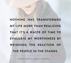 #Brene #Brown (who borrowed this idea from a speech given by Prez Teddy Roosevelt).