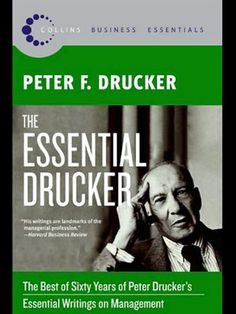 Over a career that spanned nearly 60 years before he died in 2005 at age 95, Peter Drucker single-handedly invented the field of management theory. Drucker had no time for discussing who moved your cheese, and his insights were distinctive for being simultaneously crystalline yet deeply contrarian — and, frequently, a generation ahead of their time.