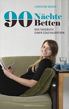 Shop // 90 Nächte, 90 Betten. Das Tagebuch einer Couchsurferin. Autorin: Christine Neder Hamburg Guide, Surfer, Couch, Decor, Amsterdam, Kindle, Books, Travelling, Random