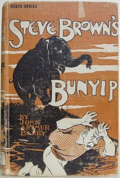 Steve Brown's Bunyip And Other Stories With introductory verses by Rudyard Kipling by John Arthur Barry, Sydney: N.S.W. Bookstall Co. 1905. New edition (State Series) - Beautiful Antique Books