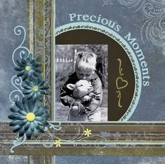 """Precious Moments--like the way the photo is offset a bit and accentuated with the strips and embellies and circular """"frame"""""""