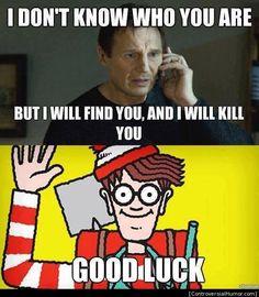 Good Luck - http://controversialhumor.com/good-luck-3/ #AdultHumor, #Controversial, #Funny, #Meme, #Memes, #Waldo
