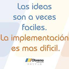 Las ideas son a veces fáciles. La implementación es mas difícil.  #frasedelasemana #obremo Instagram Posts, Ideas, Motivational Quotes, Thoughts