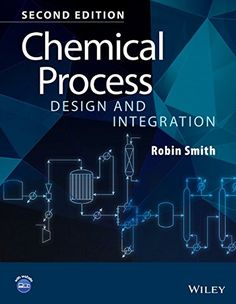 Chemical process design and integration / Robin Smith